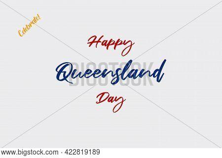 Happy Queensland Day Vector Typography Background. Celebrate Queensland National Day.