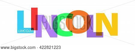 Lincoln. The Name Of The City On A White Background. Vector Design Template For Poster, Postcard, Ba