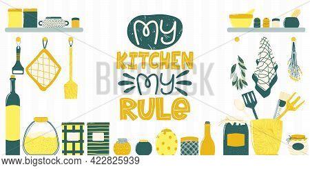 Hand Drawn Background With Kitchenware On Shelf In Flat Scandinavian Style And Slogan - My Kitchen M
