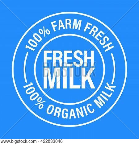 100% Farm Fresh, 100% Organic Milk, Fresh Milk Vector Icon Isolated On Blue Background
