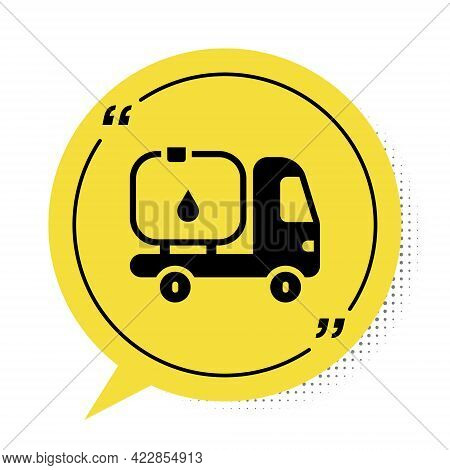 Black Fuel Tanker Truck Icon Isolated On White Background. Gasoline Tanker. Yellow Speech Bubble Sym