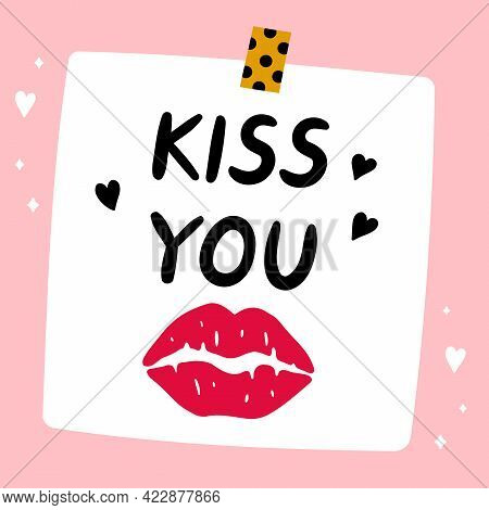 Kiss You Quote. Cute Funny Paper Note With Lipstick Kiss Mark. Vector Hand Drawn Cartoon Kawaii Illu
