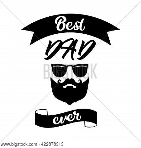 Best Dad Ever Label. Isolated Happy Fathers Day Quote On Ribbon. Hipster Man With Beard, Mustache An