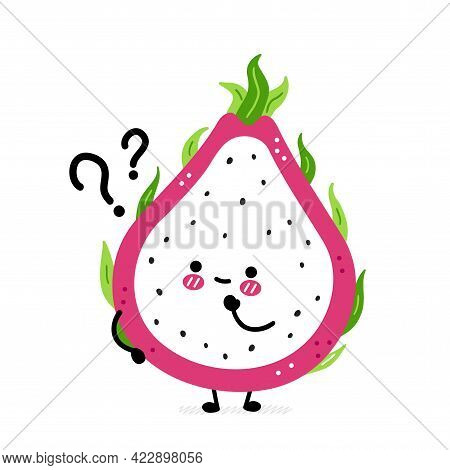 Cute Funny Dragon Fruit With Question Marks. Vector Hand Drawn Cartoon Kawaii Character Illustration