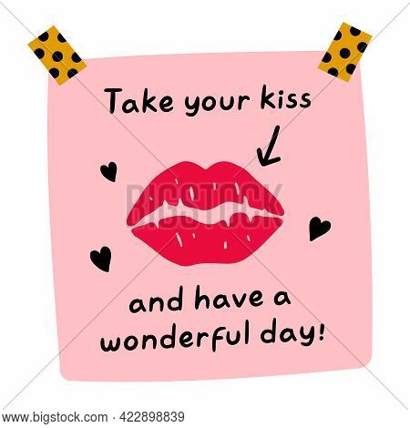 Take Your Kiss And Have A Wonderful Day Quote. Cute Funny Paper Note With Lipstick Kiss Mark. Vector