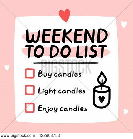 Cute Funny Weekend To Do List, Checklist. Vector Hand Drawn Cartoon Kawaii Character Illustration Ic