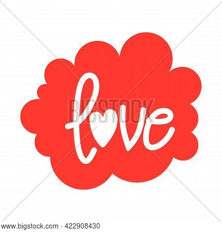 Word Love With Red Stroke Isolated On White Background To The Valentine S Day. Vector Freehand Lette