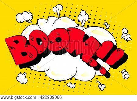 Boom - Comics Word. Vector Retro Abstract Comic Book Speech Bubble, Wording Sound Effect, Cartoon St