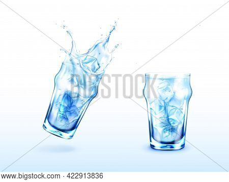 Glass With Water And Ice Cubes. Cold Drink In Transparent Cup With Splash. Vector Realistic Set Of G