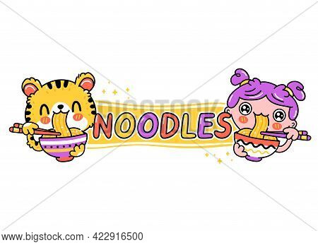Cute Funny Tiger Cat And Young Woman Eat Noodles From Bowl. Vector Hand Drawn Cartoon Kawaii Charact