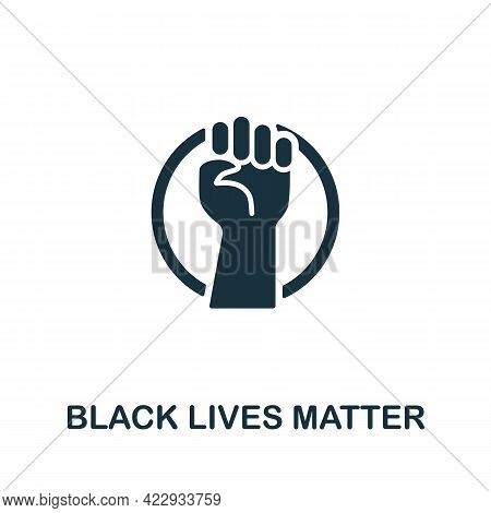 Black Lives Matter Icon. Monochrome Simple Element From Civil Rights Collection. Creative Black Live