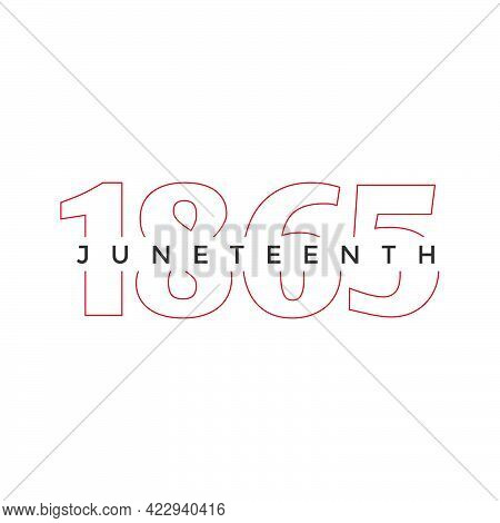 Juneteenth - Celebrate Freedom Colorful Vector Typography Design For Print Or Use As Poster, Card, F