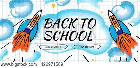 Back To School With Doodle Rocket And Watercolor Clouds Background. Vector Illustration For Banners