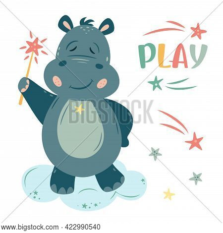 Nursery Vector Illustration In Cartoon Style. Hippo Wizard With A Magic Wand And Stars. Play Hand Le