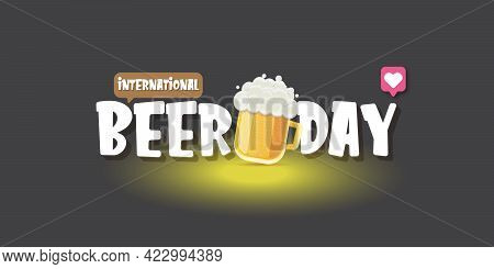 Cartoon International Beer Day Horizontal Banner Or Poster With Beer Glass Isolated On Grey Backgrou