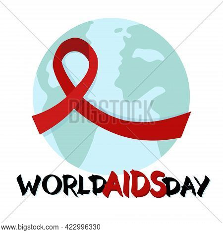 1st December World Aids Day. World Aids Day Poster With The Earth And Red Ribbon, The Global Symbol