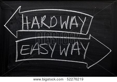 Esay Way or Hard Way