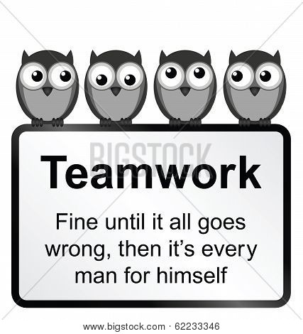 Monochrome comical teamwork when it goes wrong sign isolated on white background poster