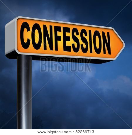 plea guilty as charged confessing crimes or sins to God and ask foregiveness and confess crime testimony or proof truth