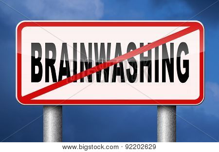 stop brainwashing children and other people no indoctrination or manipulation free rational creative thinking no dogmas or doctrine from religion have you own opinion poster