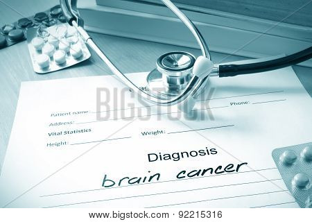 Diagnostic form with diagnosis brain cancer.