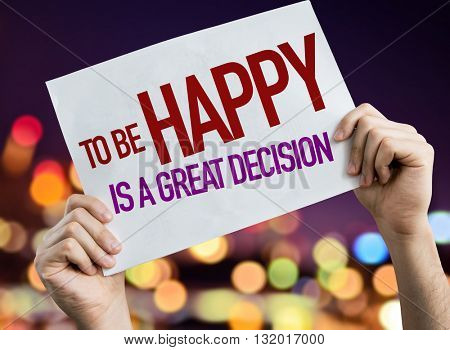 To Be Happy Is a Great Decision placard with bokeh background