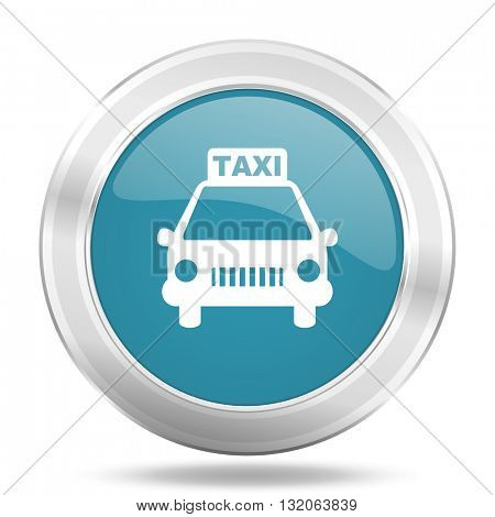 taxi icon, blue round metallic glossy button, web and mobile app design illustration