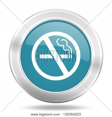 no smoking icon, blue round metallic glossy button, web and mobile app design illustration