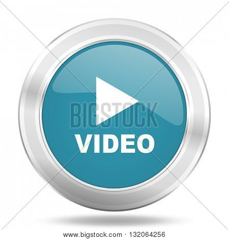 video icon, blue round metallic glossy button, web and mobile app design illustration