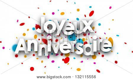 Happy birthday paper card with color drops, French. Vector illustration.