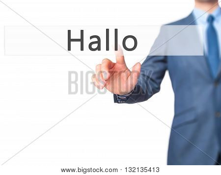 Hallo (hello In German) - Businessman Hand Pressing Button On Touch Screen Interface.