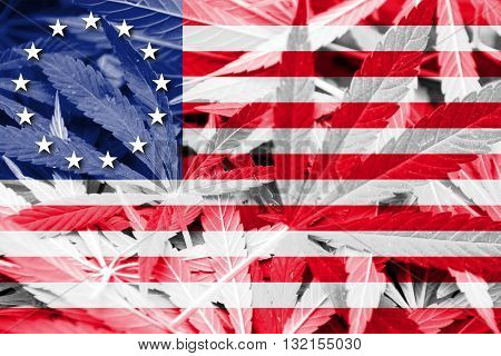 Betsy Ross Flag on cannabis background. Drug policy. Legalization of marijuana poster