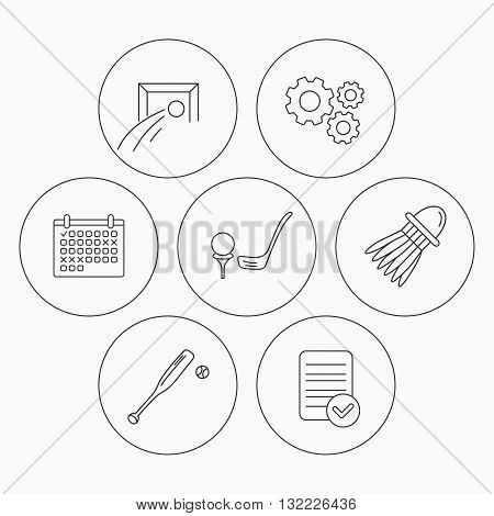 Baseball, football and golf icons. Badminton linear sign. Check file, calendar and cogwheel icons. Vector