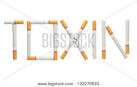 Word toxin made of cigarettes isolated on white background cigarettes is toxin concept poster