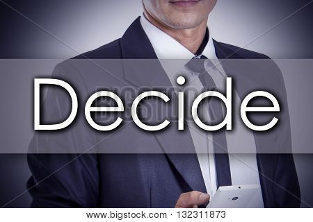 Decide - Young Businessman With Text - Business Concept