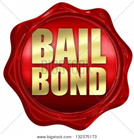 bailbond, 3D rendering, a red wax seal