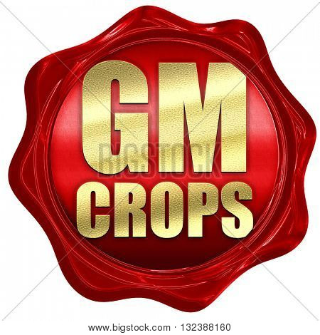 gm crops, 3D rendering, a red wax seal