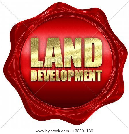 land development, 3D rendering, a red wax seal