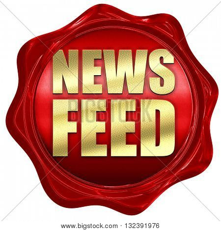 news feed, 3D rendering, a red wax seal