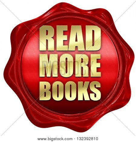 read more books, 3D rendering, a red wax seal