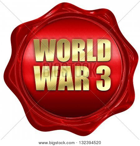 world war 3, 3D rendering, a red wax seal
