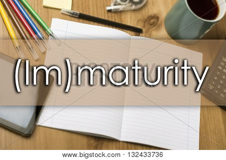 (im)maturity - Business Concept With Text