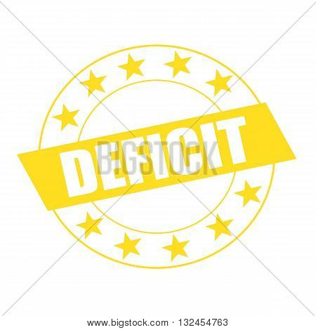 DEFICIT white wording on yellow Rectangle and Circle yellow stars