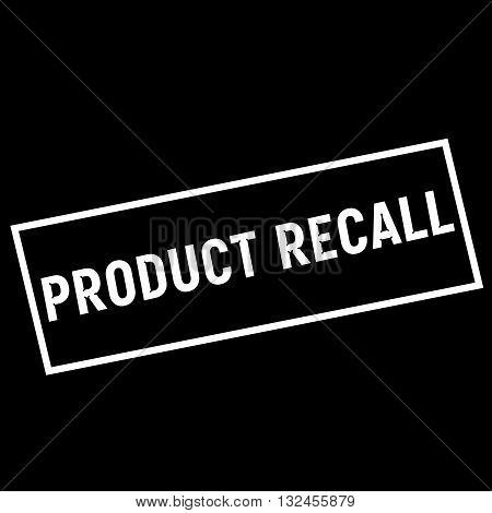 PRODUCT RECALL white wording on rectangle black background