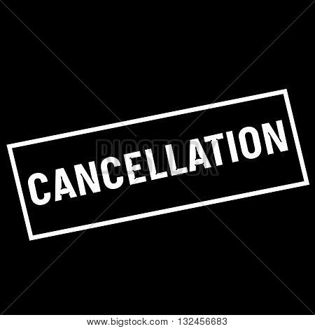 CANCELLATION white wording on rectangle black background poster