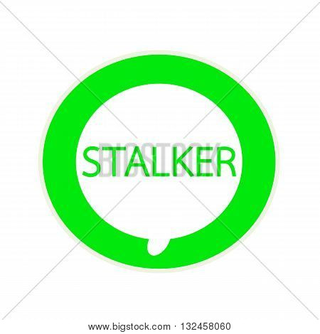 STALKER green wording on Circular white speech bubble