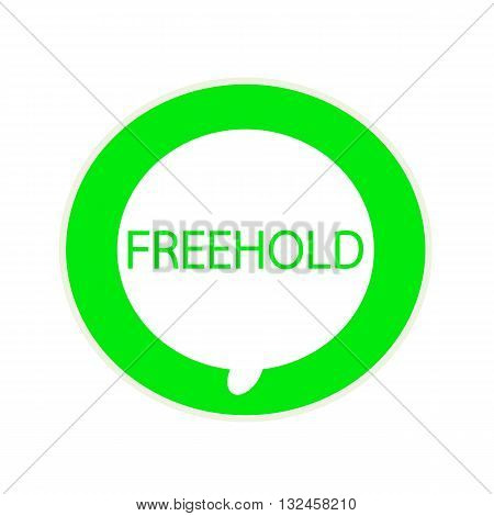 Freehold green wording on Circular white speech bubble