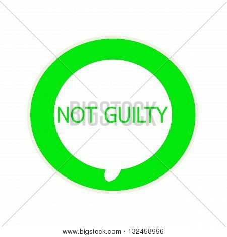 Not guilty green wording on Circular white speech bubble