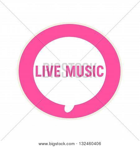 Live music pink wording on Circular white speech bubble