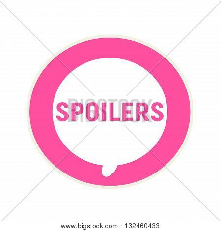SPOILERS pink wording on Circular white speech bubble